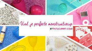 Vind je perfecte menstruatiecup by Put A Cup In It
