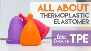 All About TPE Menstrual Cups